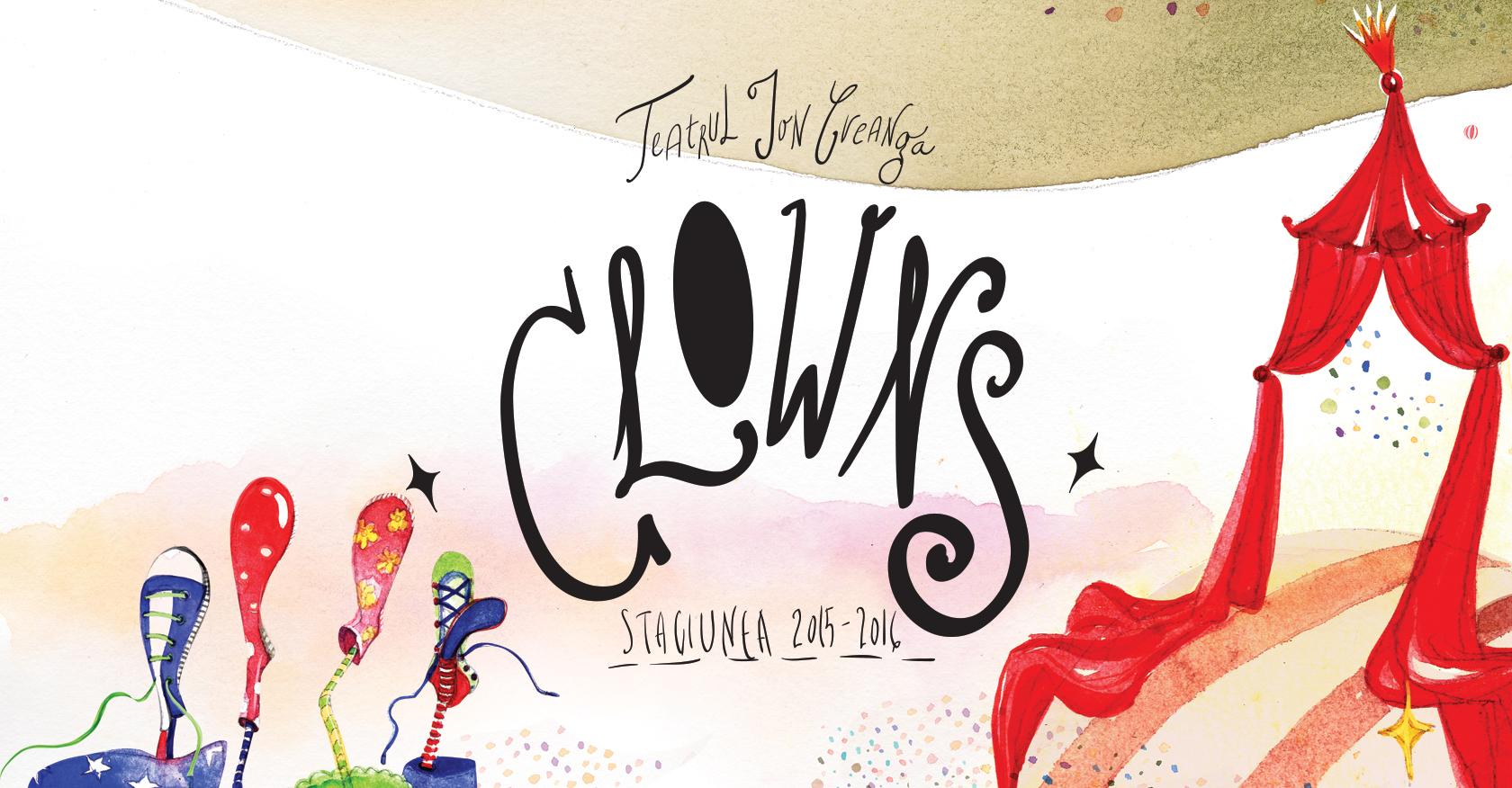 Clowns. Teatrul Ion Creangă